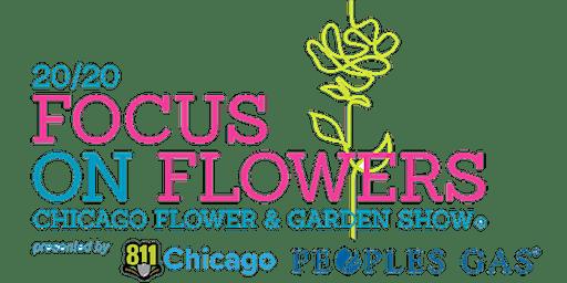 Chicago Flower & Garden Show 2020