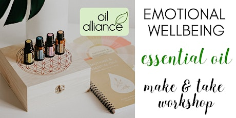 Emotional Wellbeing Essential Oil Make & Take Workshop - Oiltribe tickets