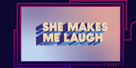 She Makes Me Laugh tickets