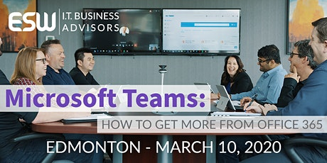 Microsoft Teams: How To Get More Value From Office 365 - Edmonton tickets