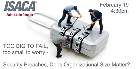 TOO BIG TO FAIL/too small to worry - Does Organizational Size Matter? tickets