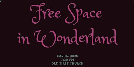 Free Space in Wonderland tickets