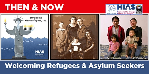 THEN & NOW: Welcoming Refugees + Asylum Seekers