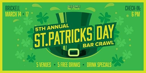 5th Annual St. Patrick's Day Bar Crawl in Brickell (DAY TWO - Tues. 3/17)
