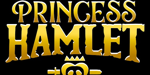 Princess Hamlet - Sunday, November 8th, 2:00pm