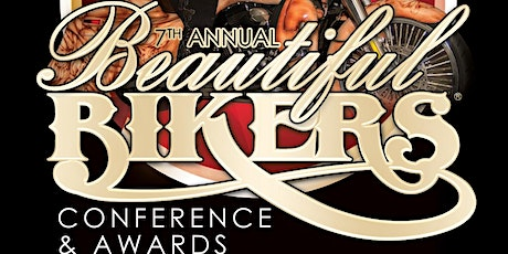 7th Annual Beautiful Bikers Conference & Awards tickets