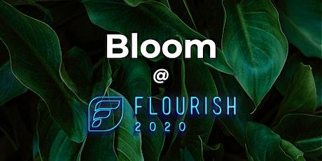 Bloom @ Flourish tickets