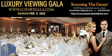 Luxury Gala 2020 -Screening the Oscars® Feb 9, 2020 tickets