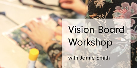 Members Vision Board Workshop with Jamie Smith tickets