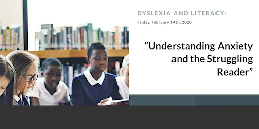 "The Dyslexia Foundation - ""Understanding Anxiety and the Struggling Reader"""