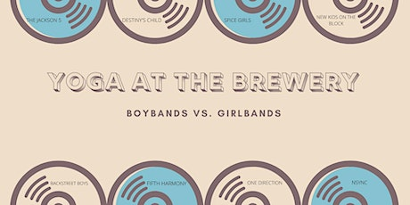 Yoga at the Brewery with Chuck- Boybands Vs. Girlbands tickets