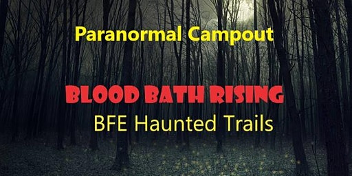 Paranormal Campout 3: Blood Bath Rising