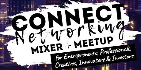 CONNECT Networking Mixer + Meetup tickets