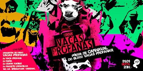 31/01 - PRÉVIA DE CARNAVAL DO BLOCO VACAS PROFANAS NO MUNDO PENSANTE ingressos
