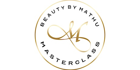 BEAUTY BY MATHU | MASTERCLASS 2020 tickets