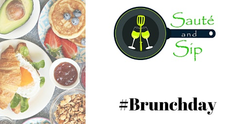 Brunchday - Saute and Sip