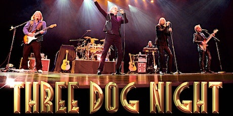 Three Dog Night with Special Guest Danny McGaw tickets