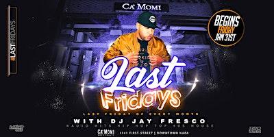Last Fridays with DJ Jay Fresco
