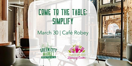 Come to the Table Dinner Series: SIMPLIFY tickets
