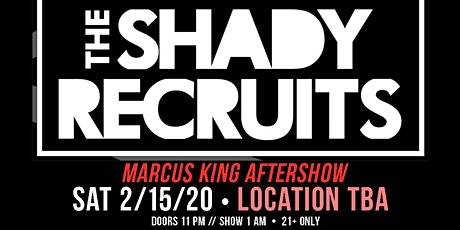 The Shady Recruits (Marcus King Band After Show) at LOCATION TBA tickets