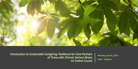 Introduction to Sustainable Caregiving: Resilience for Care Partners tickets