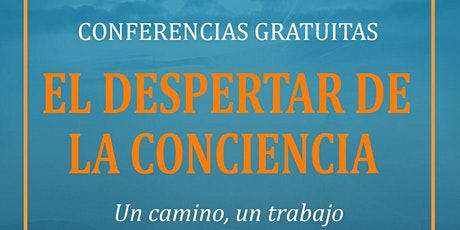 El Despertar de la Conciencia (Conferencia gratuita) entradas