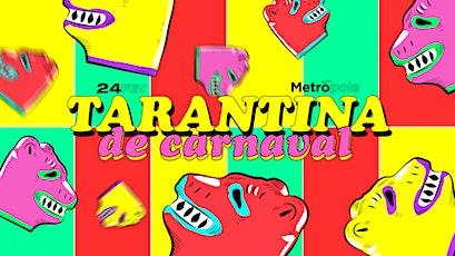 Tarantina de Carnaval ingressos