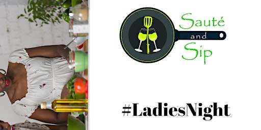 Ladies Night - Saute and Sip