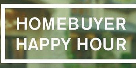 Homebuyer Happy Hour tickets
