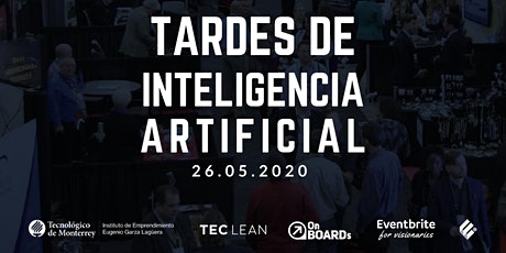 #Onboard   Tardes de Inteligencia Artificial en el TEC entradas