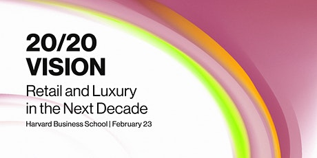 2020 Retail & Luxury Goods Conference at Harvard Business School tickets