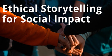 Ethical Storytelling for Social Impact tickets