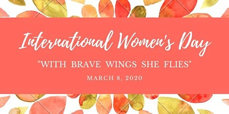 International Women's Day - With Brave Wings She Flies tickets