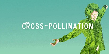 Cross-Pollination, a dance and composition exploration tickets