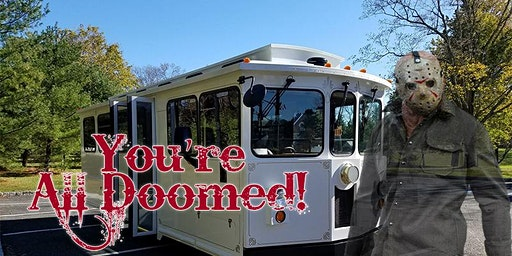 Friday the 13th 1:00 PM Trolley Tour