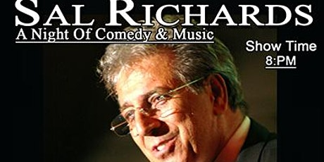 Actor/Comedian Sal Richards/ A Night Of Comedy & Music tickets
