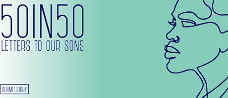 50 IN 50: LETTERS TO OUR SONS tickets