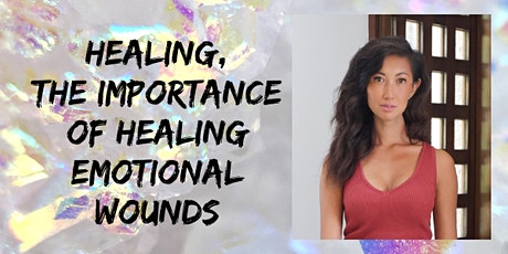 Healing, the importance of healing emotional wounds tickets