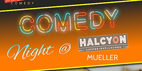 Comedy Night @ Halcyon Mueller tickets