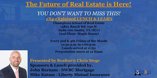 The Future of Real Estate is Here! eXp eXplained LUNCH & LEARN
