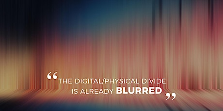 The disintegration of the digital/physical divide. tickets