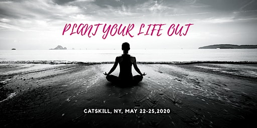 Plant Your Life Out Retreat