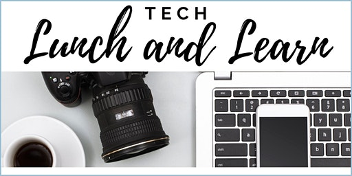 Tech Lunch & Learn - Photography