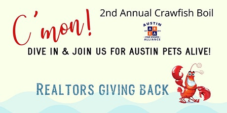 Austin Real Estate Alliance ~ 2nd Annual Crawfish Boil Fundraiser tickets