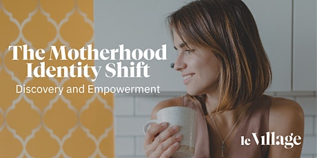 The Motherhood Identity Shift: Discovery and Empowerment tickets