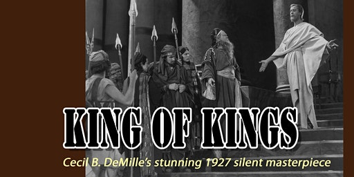 King of Kings: Silent Film with Live Organ Accompaniment