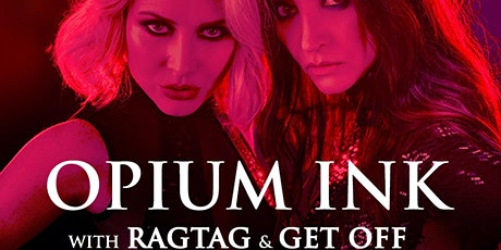 Opium Ink w/ Ragtag and Get Off tickets