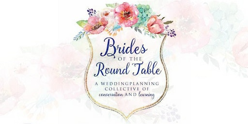 Brides of the Round Table | March 15