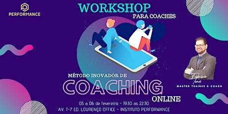 Workshop Para Coaches Método Inovador de Coaching On-line ingressos