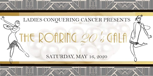 Ladies Conquering Cancer Gala  -The Roaring 20's
